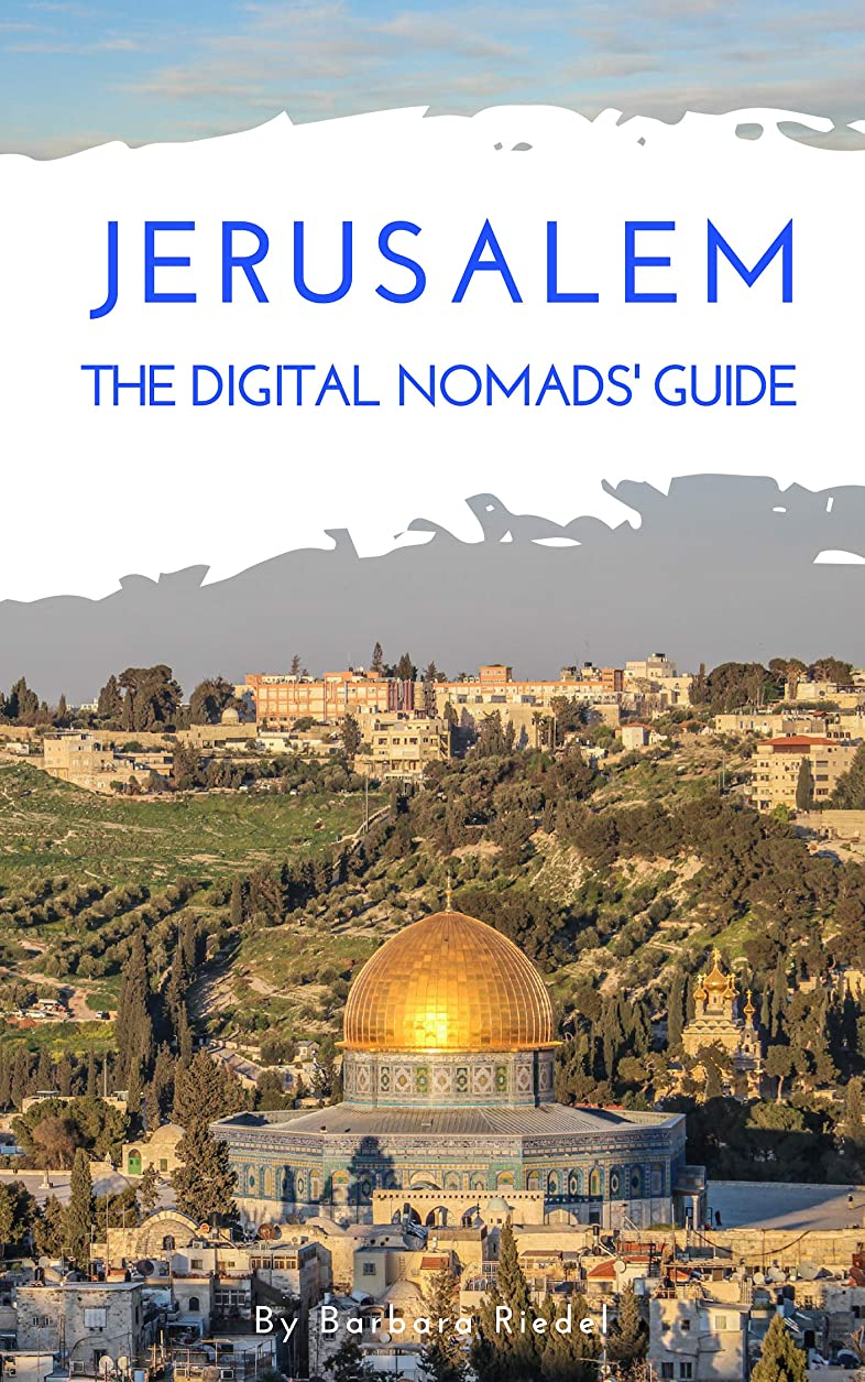 息苦しいアブストラクト研究Jerusalem The Digital Nomads' Guide: Handbook for digital nomads, location independent workers, and connected travelers in Israel (City Guides for Digital Nomads 19) (English Edition)