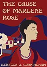 The Cause of Marlene Rose (English Edition)