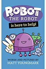 Robot the Robot is Here to Help! Kindle Edition