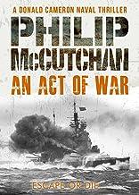 An Act of War (Donald Cameron Naval Thriller Book 4)