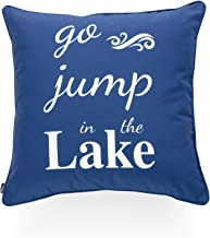 Hofdeco Decorative Throw Pillow Cover INDOOR OUTDOOR WATER RESISTANT Canvas Summer Lake Navy Blue Go Jump in Lake Word 18x18