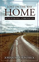 Lost On The Way Home: Schuster Hill Chronicles