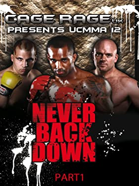 UCMMA 12 - Never Back Down - Part 1