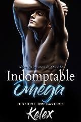 Indomptable Omega (Alphas des Provinces de l'Ouest t. 2) Format Kindle