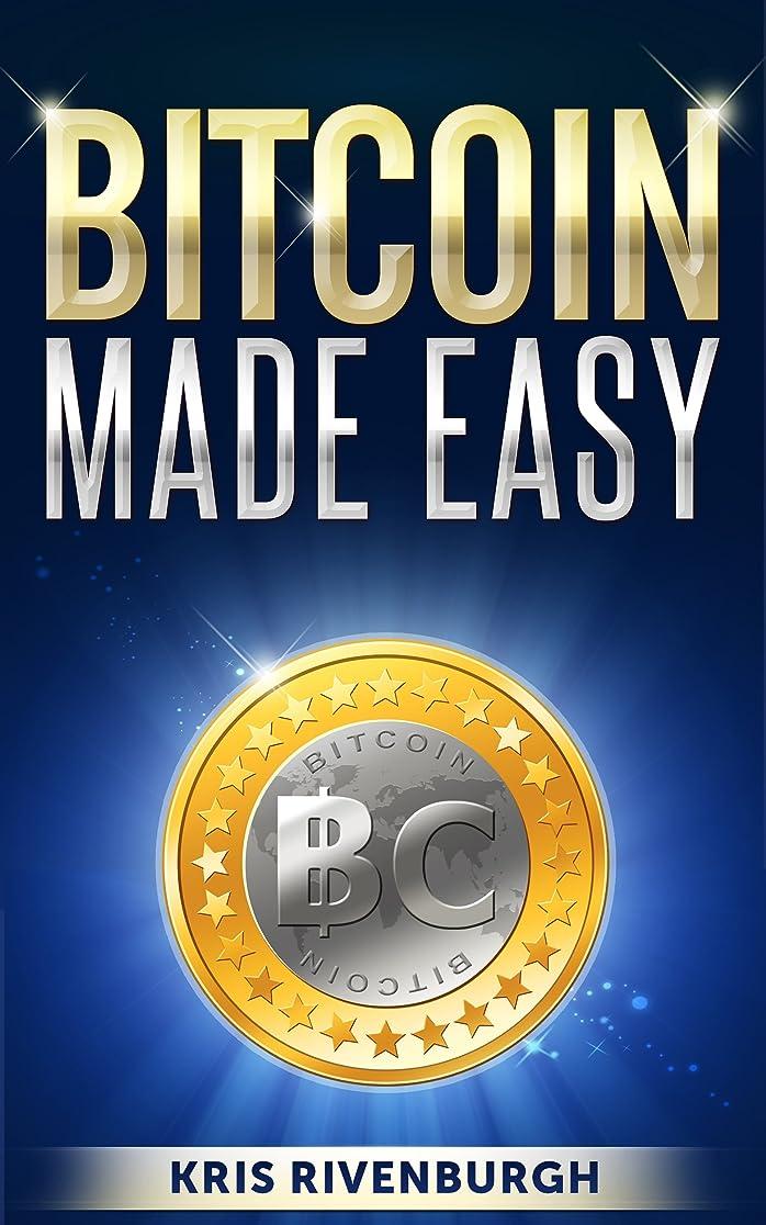 梨抵抗神話Bitcoin Made Easy: The Easiest Guide to Bitcoin You Will Ever Read (for Beginners) (English Edition)