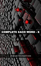 Complete Each Word - 6 (English Edition)