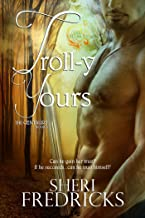 Troll-y Yours: A Shapeshifter Paranormal Fantasy Romance (The Centaurs Book 2)