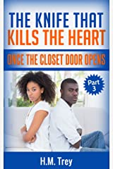 The Knife That Kills The Heart: Once The Closet Door Opens (Peace In The Storm Publishing Presents) Kindle Edition