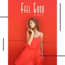 Feel Good & Jazz: Instrumental Smooth Vintage Melodies to Relax, Elegant Jazz Vibes