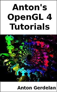 Anton's OpenGL 4 Tutorials (English Edition)