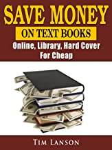 Save Money on Text Books, Online, Library, Hard Cover, For Cheap