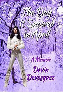The Day It Snowed In April: A Memoir