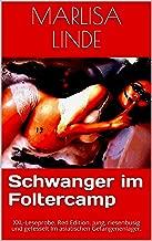 Schwanger im Foltercamp: XXL-Leseprobe. Red Edition. Jung, riesenbusig und gefesselt Im asiatischen Gefangenenlager. (German Edition)