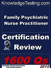 Family Psychiatric Nurse Practitioner Certification Review (Certification for Nurse Practitioners Book 6)