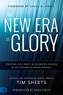 The New Era of Glory: Stepping into God's Accelerated Season of Outpouring and Breakthrough