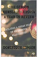 The Gibson Newsletter 2020: A Year in Review Kindle Edition