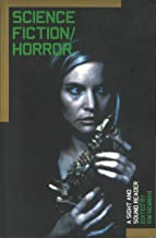 Science Fiction / Horror: A Sight and Sound Reader (BFI Film Classics)