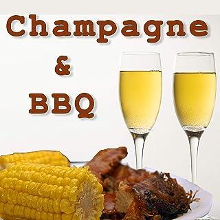 Champagne & BBQ