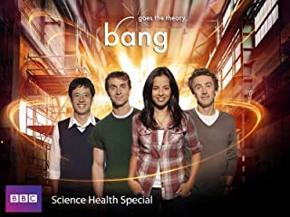 Bang Goes the Theory: Science Health Special