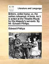 britons ، للدق أو المنزل: أو ، تيشيرت مطبوع عليه The sailors تدريب. A farce. كما هو acted AT The theatre-royal ، من أبويه majesty من servants. من Mr. Edward فيليبس.
