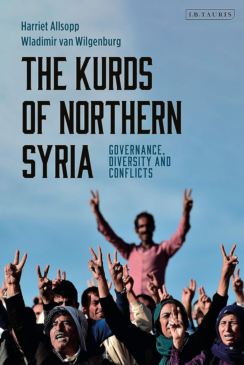 代名詞音楽を聴くスティックThe Kurds of Northern Syria: Governance, Diversity and Conflicts (Kurdish Studies Book 2) (English Edition)