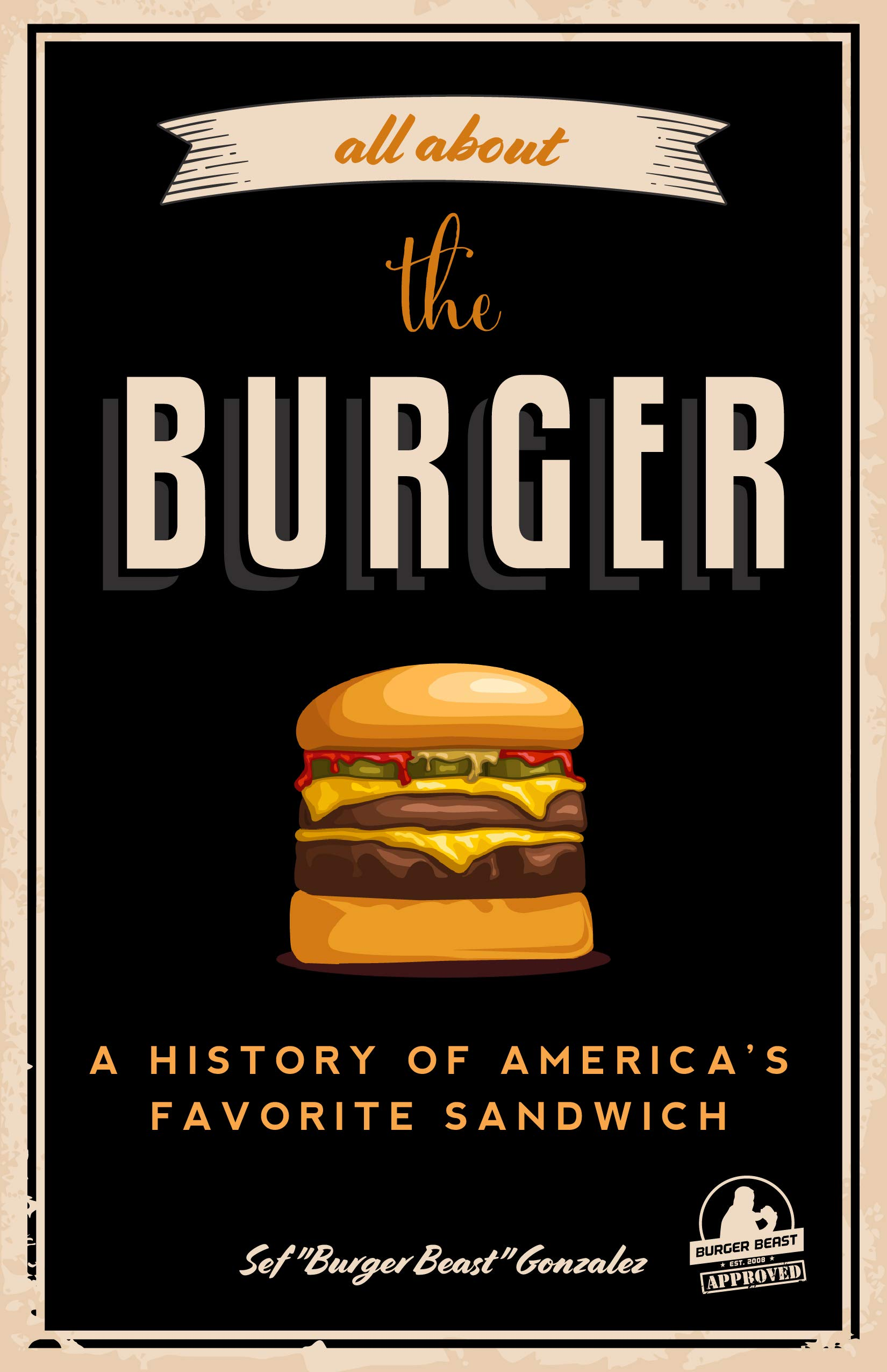 Image OfAll About The Burger: A History Of America's Favorite Sandwich