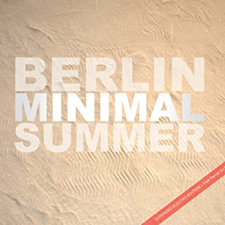 Berlin Minimal Summer (Extended Electro Edition + Frett Perrier DJ Mix)