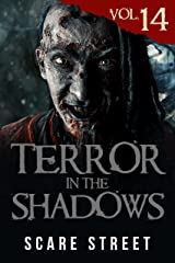 Terror in the Shadows Vol. 14: Horror Short Stories Collection with Scary Ghosts, Paranormal & Supernatural Monsters Kindle Edition