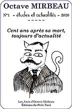 Octave Mirbeau – Études et actualités - N° 1 - 2020: Cent ans après sa mort, toujours d'actualité (French Edition)