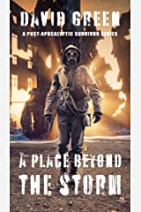 A Place Beyond the Storm: Terror in the Caves (AFTER: A POST-APOCALYPTIC SURVIVOR SERIES) Kindle Edition