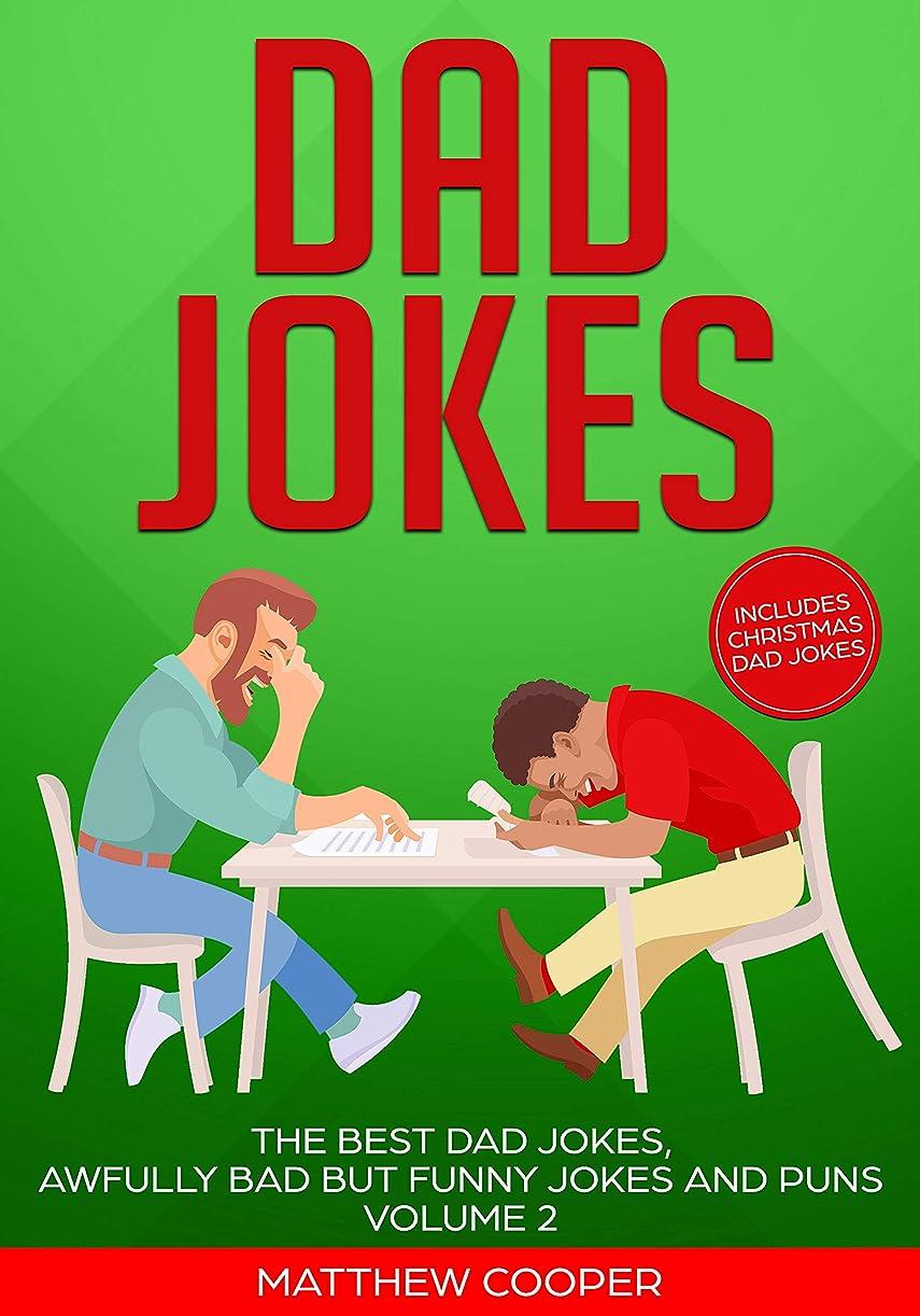 誓約速記休憩するDad Jokes: The Best Dad Jokes, Awfully Bad but Funny Jokes and Puns Volume 2 (English Edition)