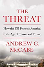 Download The Threat: How the FBI Protects America in the Age of Terror and Trump PDF