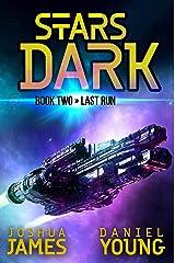 Stars Dark 2: Last Run Kindle Edition