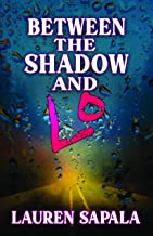 Between the Shadow and Lo