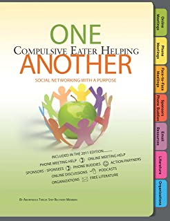 Social Networking with a Purpose: One Compulsive Eater Helping Another: Free Phone Meeting Help - Online Meeting Help- Sponsors-Phone Buddies - Face-to-Face Meetings - Online Discussions - Podcasts