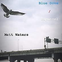 Blue Dove / Rapunzel