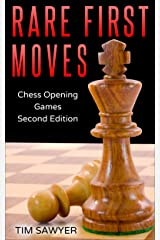 Rare First Moves: Chess Opening Games - Second Edition Kindle Edition