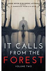It Calls From The Forest: Volume Two - More Terrifying Tales From The Woods Kindle Edition