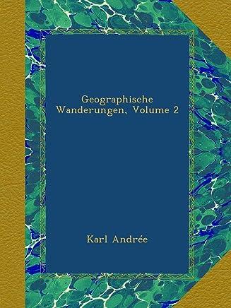 Geographische Wanderungen, Volume 2