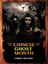 Chinese Ghost Month: A Brief History