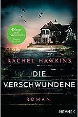 Die Verschwundene: Roman – Der New-York-Times-Bestseller (German Edition) Kindle Edition