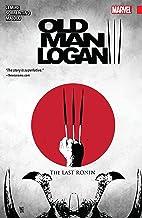 Wolverine: Old Man Logan Vol. 3: The Last Ronin (Old Man Logan (2016-2018))