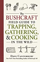 The Bushcraft Field Guide to Trapping, Gathering, and Cooking in the Wild PDF
