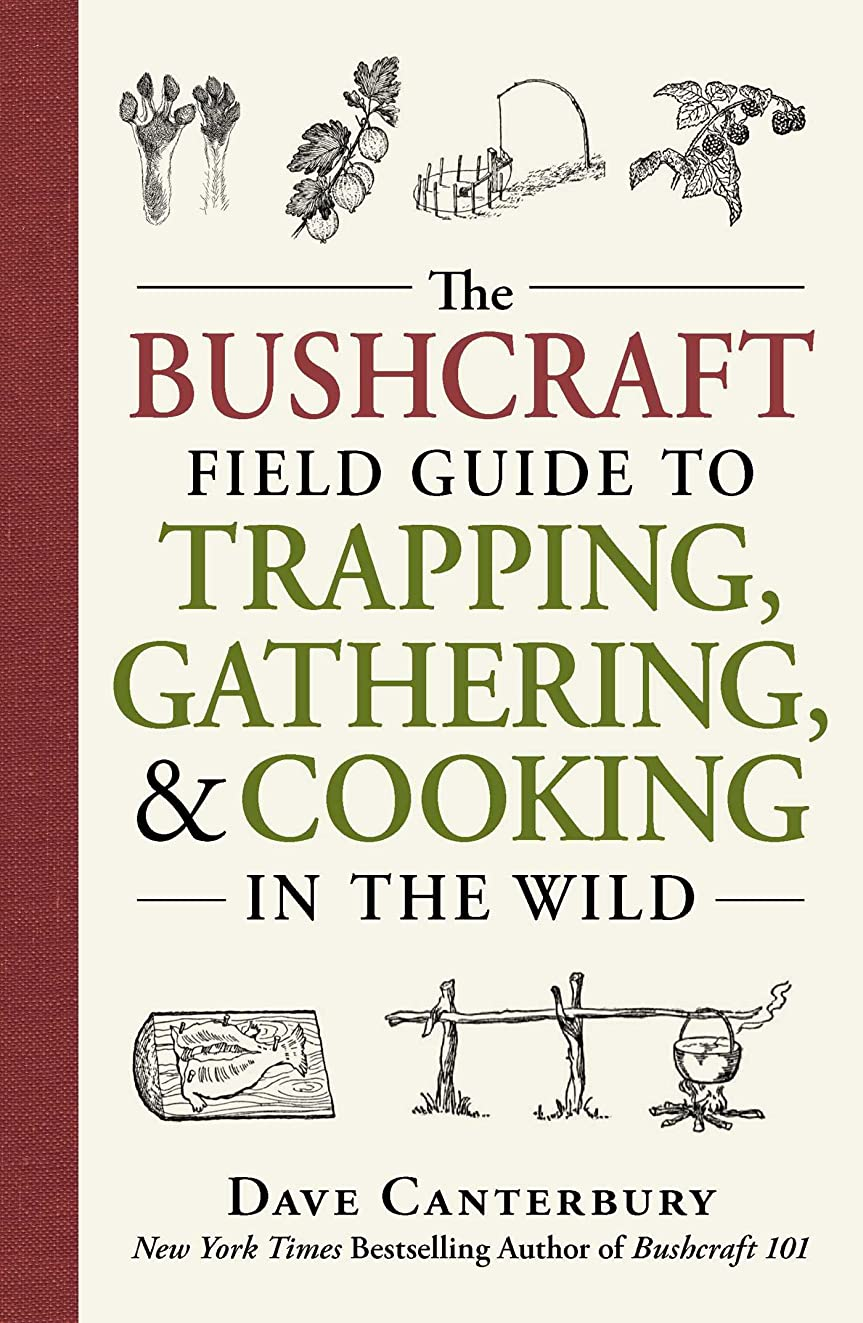 霧深いスプレーシーフードThe Bushcraft Field Guide to Trapping, Gathering, and Cooking in the Wild (English Edition)