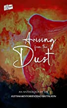 Arising from the Dust: An Anthology by the #LetsMakeStoriesDinoBattalion