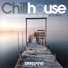 Chillhouse (The Finest House Selection By Dj Di Paul) [2CD] 2011