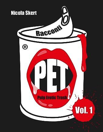 Racconti PET (Pulp Erotic Trash)