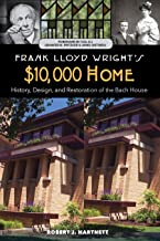 Frank Lloyd Wright's $10,000 Home: History, Design, and Restoration of the Bach House