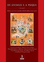 Os animais e a psique - Volume 1: Baleia, carneiro, cavalo, elefante, lobo, onça, urso (Portuguese Edition)