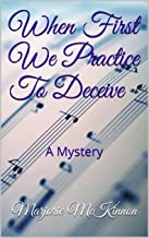 When First We Practice To Deceive: A Mystery (English Edition)